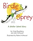 img - for Birdle & Sprey: A Shelter Island Story book / textbook / text book