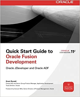 Quick Start Guide to Oracle Fusion Development: Oracle JDeveloper and
