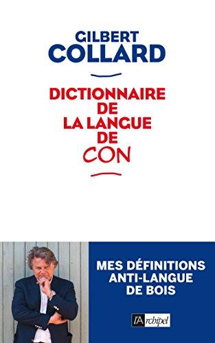 Dictionnaire de la langue de con (Politique, idée, société)