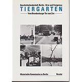 """Geschichtslandschaft Berlin. Orte und Ereignisse. Band 2: Tiergarten, Teil 1: Vom Brandenburger Tor zum Zoovon """"Helmut Engel"""""""