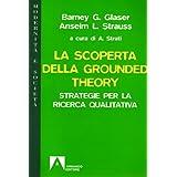 La scoperta della Grounded Theory (Italian Edition)
