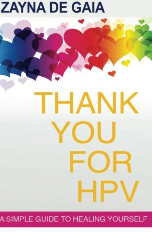 Thank You for HPV: A simple guide to healing yourself: A simple guide to healing yourself