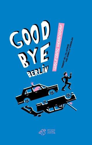 Goodbye Berlin !