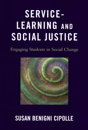 Service-Learning and Social Justice: Engaging Students in...