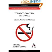 Tobacco Control in Africa: People, Politics and Policies (Anthem Studies in Development and Globalization)