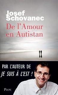 Josef Schovanec - De l'amour en Autistan