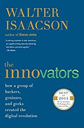 The Innovators: How a Group of Hackers, Geniuses, and Geeks Created the Digital Revolution from Simon & Schuster