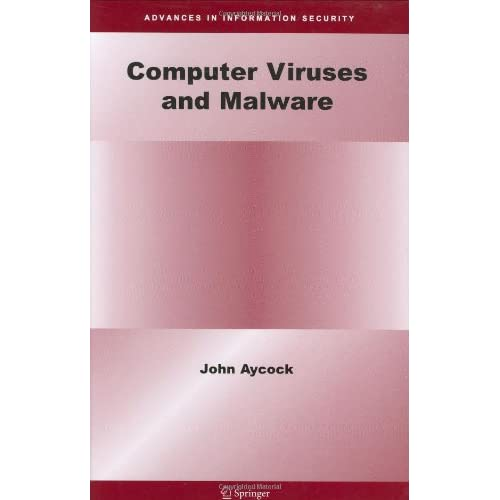 Computer Viruses and Malware (Advances in Information Security) {Repost}