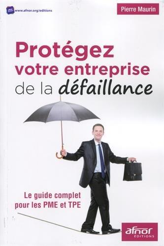 Protégez votre entreprise de la défaillance : Le guide complet pour les PME et TPE