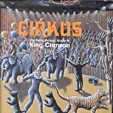 Cirkus: The Young Person's Guide To King Crimson By King Crimson (2002-03-25)