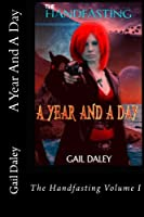 A Year And A Day: - The Handfasting Book 1 (Volume 1)