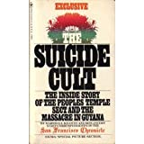 img - for The Suicide Cult: Inside Story of the People's Temple Sect and the Massacre in Guyana book / textbook / text book