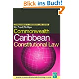 Commonwealth Caribbean Constitutional Law (Commonwealth Caribbean Law Series)