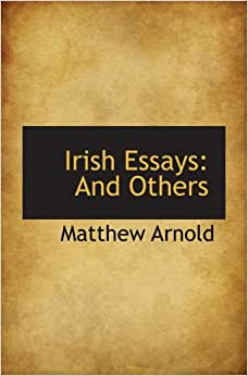 matthew arnold essays mixed essays matthew arnold 9781103376650