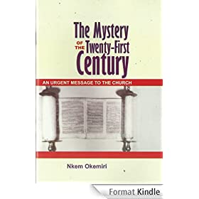 The Mystery of the 21st Century - An Urgent Message to the Church (English Edition)