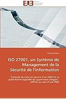 ISO 27001, un Système de Management de la Sécurité de l'information: Exemple de mise en oeuvre d'un SMSI et sa plate-forme logicielle de supervision (Nagios - MRTG) au sein d'une PME