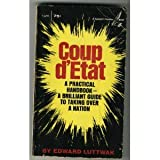 Coup d'Etat: A Practical Handbook- A Brilliant Guide to Taking Over a Nation (4490451075) by Edward Luttwak