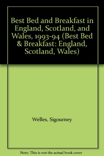 Best Bed and Breakfast in England, Scotland, and Wales, 1993-94 (Best Bed & Breakfast: England, Scotland, Wales), Darbey, Jill; Welles, Sigourney; Mortimer, Joanna