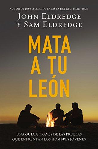 Portada del libro Mata a tu león de John Eldredge