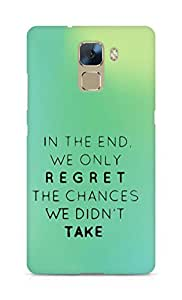 AMEZ we only regret the chances we didnt take Back Cover For Huawei Honor 7