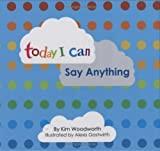img - for Today I Can Say Anything book / textbook / text book