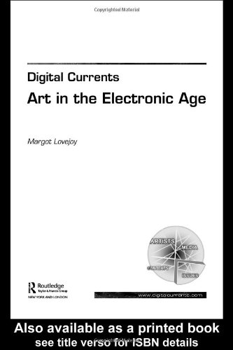Digital Currents: Art In The Electronic Age