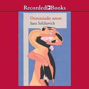 Demasiado Amor [Too Much Love (Texto Completo)] Audiobook
