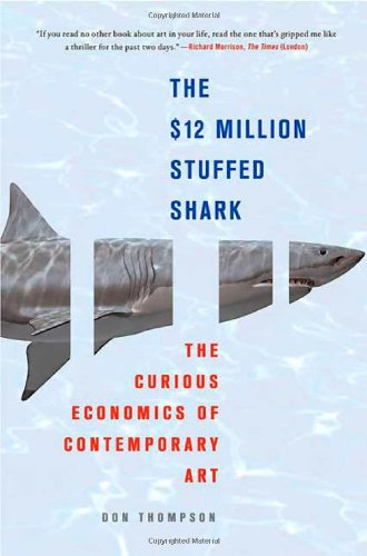 The $12 Million Stuffed Shark: The Curious Economics of...