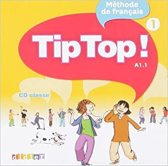 Tip Top!: CD-Audio pour la Classe 1 (French Edition)