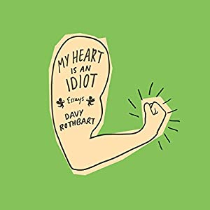 My Heart Is an Idiot Audiobook