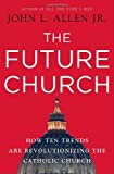 Image of The Future Church: How Ten Trends are Revolutionizing the Catholic Church