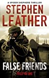 False Friends (Spider Shepherd Thrillers) Stephen Leather