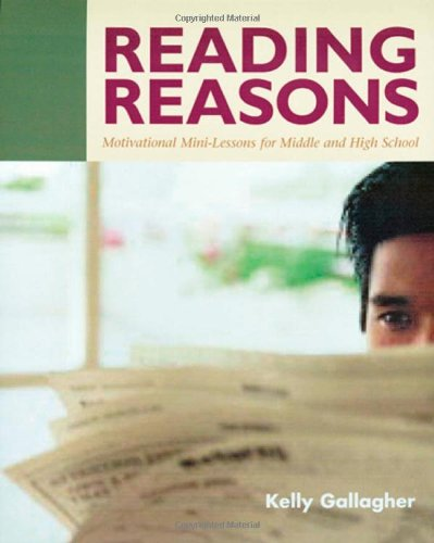 Reading Reasons: Motivational Mini-Lessons for Middle and...