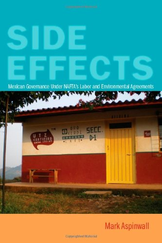 Side Effects: Mexican Governance Under NAFTA's Labor and Environmental Agreements
