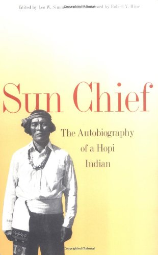 Sun Chief: The Autobiography of a Hopi Indian (The Lamar Series in Western History)