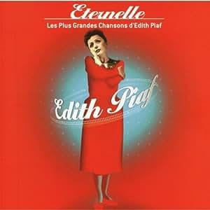 Éternelle : Les Plus grandes chansons d'Édith Piaf (2 CD)