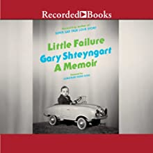 Little Failure: A Memoir (       UNABRIDGED) by Gary Shteyngart Narrated by Jonathan Todd Ross