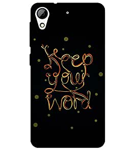 Chiraiyaa Designer Printed Premium Back Cover Case for HTC Desire 626 (keep your word) (Multicolor)