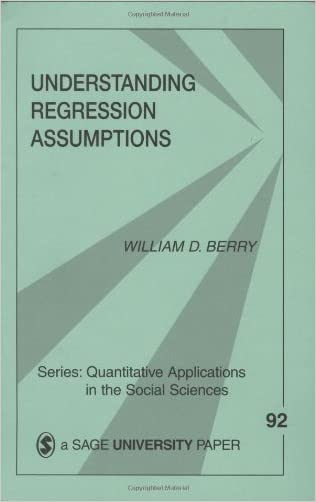 Understanding Regression Assumptions (Quantitative Applications in the Social Sciences)