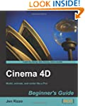 Cinema 4D Beginner's Guide