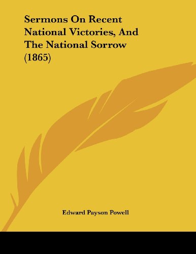 Sermons on Recent National Victories, and the National Sorrow (1865)