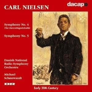 Carl Nielsen: Symphonies 4 & 5 / Schonwandt, Danish Radio Symphony Orchestra