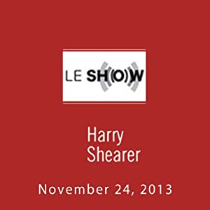 Le Show, November 24, 2013 | [Harry Shearer]