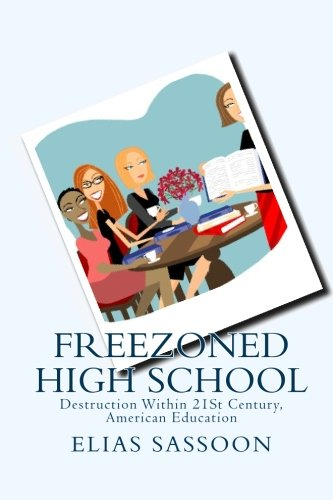 Freezoned High School: Destruction Within 21st Century, American Education: Volume 1