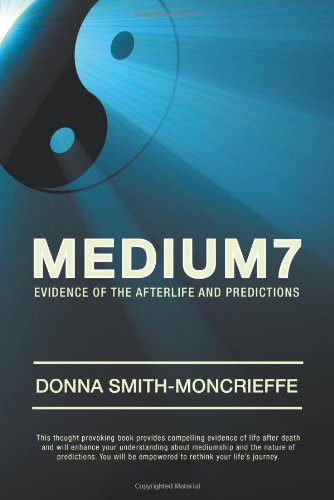 Medium7: Evidence of the Afterlife and Predictions