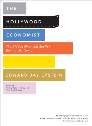 The Hollywood Economist: The Hidden Financial Reality Behind the Movies