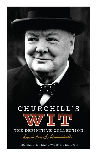 Churchill's Wit: The Definitive Collection