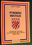 img - for Pyrenees hostiles: Jeunes de Touraine sur le chemin de la liberte, 1940-1944 (French Edition) book / textbook / text book