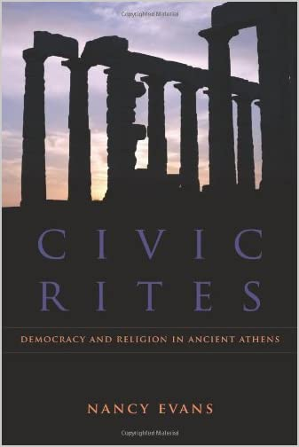Civic rites : democracy and religion in ancient Athens