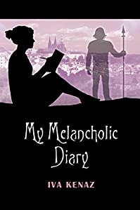 (FREE on 1/28) My Melancholic Diary by Iva Kenaz - http://eBooksHabit.com